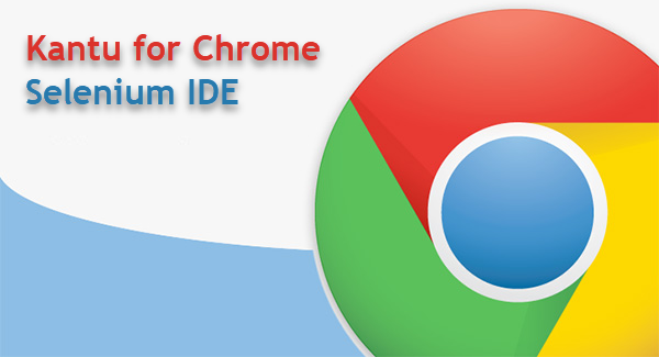 Kantu Selenium IDE for Chrome